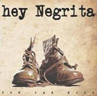 Hey Negrita You Can Kick