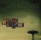 Matt Keating – Wrong Way Home