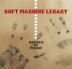 Soft Machine Legacy – Burden of Proof