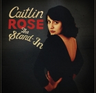 Caitlin Rose – The Stand-In
