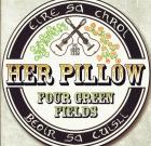 Her Pillow – Four Green Fields