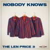 The Len Price 3 – Nobody Knows