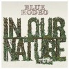 Blue Rodeo – In Our Nature