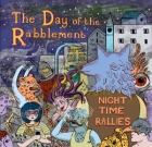The Day of the Rabblement – Night Time Rallies