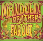 Mandolin Brothers – Far Out