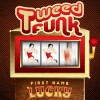 Tweed Funk – First Name Lucky