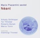 Mario Piacentini Sextet – Néant