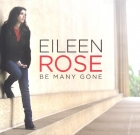 Eileen Rose – Be Many Gone