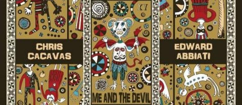 Chris Cacavas & Edward Abbiati – Me And The Devil