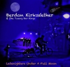 Berdon Kirksaether & The Twan Bar Kings – Latenighters Under A Full Moon