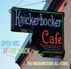 The Knickerbocker All-Stars – Open Mic At The Knick