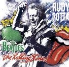 Rudy Rotta – The Beatles Vs The Rolling Stones