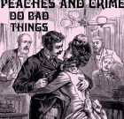 Peaches and Crime – Do Bad Things