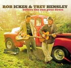 Rob Ickes & Trey Hensley – Before The Sun Goes Down