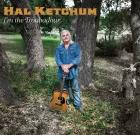 Hal Ketchum – I'm The Troubadour