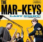 The Mar-Keys – Last Night & Do The Pop-Eye