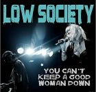 Low Society – You Can't Keep A Good Woman Down