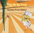 Francesco Gazzara – Play Me My Song (Gazzara Plays Genesis)