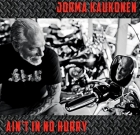 Jorma Kaukonen – Ain't It No Hurry