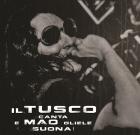 Il Tusco – Il Tusco canta Mao gliele suona