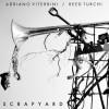 Adriano Viterbini & Reed Turchi –  Scrapyard
