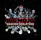 Big Mojo – Dancing Skeletons