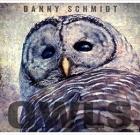Danny Schmidt – Owls