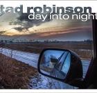 Tad Robinson – Day Into Night