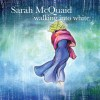 Sarah McQuaid – Walking Into White