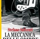 Stefano Solventi – La meccanica delle ombre