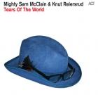 Mighty Sam McClain & Knut Reiersrud – Tears Of The World