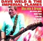 Dave Weld & The Imperials Flames – Slip Into a Dream