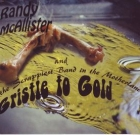 Randy McAllister – Gristle to Gold