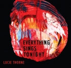 Lucie Thorne – Everything Sings Tonight