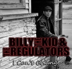 Billy The Kid & The Regulators – I Can't Change