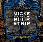 Micke Bjorklof & Blue Strip – Ain't Bad Yet