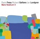 Paolo Fresu Richard Galliano Jan Lundgren – Mare Nostrum II