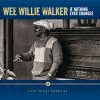 Wee Willie Walker  – If Nothing Ever Changes