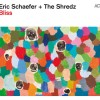 Eric Schaefer + The Shredz – Bliss