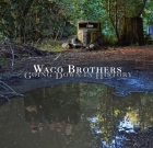 Waco Brothers – Going Down In History