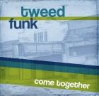 Tweed Funk – Come Together