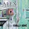 Alex Cambise – Finally Home