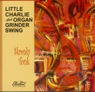 Little Charlie and Organ Grinder Swing – Shronky Tonk