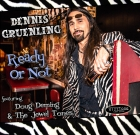 Dennis Gruenling – Ready Or Not
