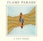 Flame Parade – A New Home