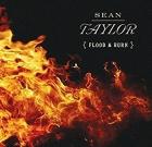 Sean Taylor – Flood & Burn