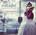 Jono Manson – The Slight Variations