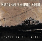 Martin Harley & Daniel Kimbro – Static In The Wires