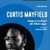 Soul Books, uscito il libro su Curtis Mayfield