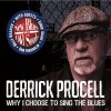 Derrick Procell – Why I Choose To Sing The Blues